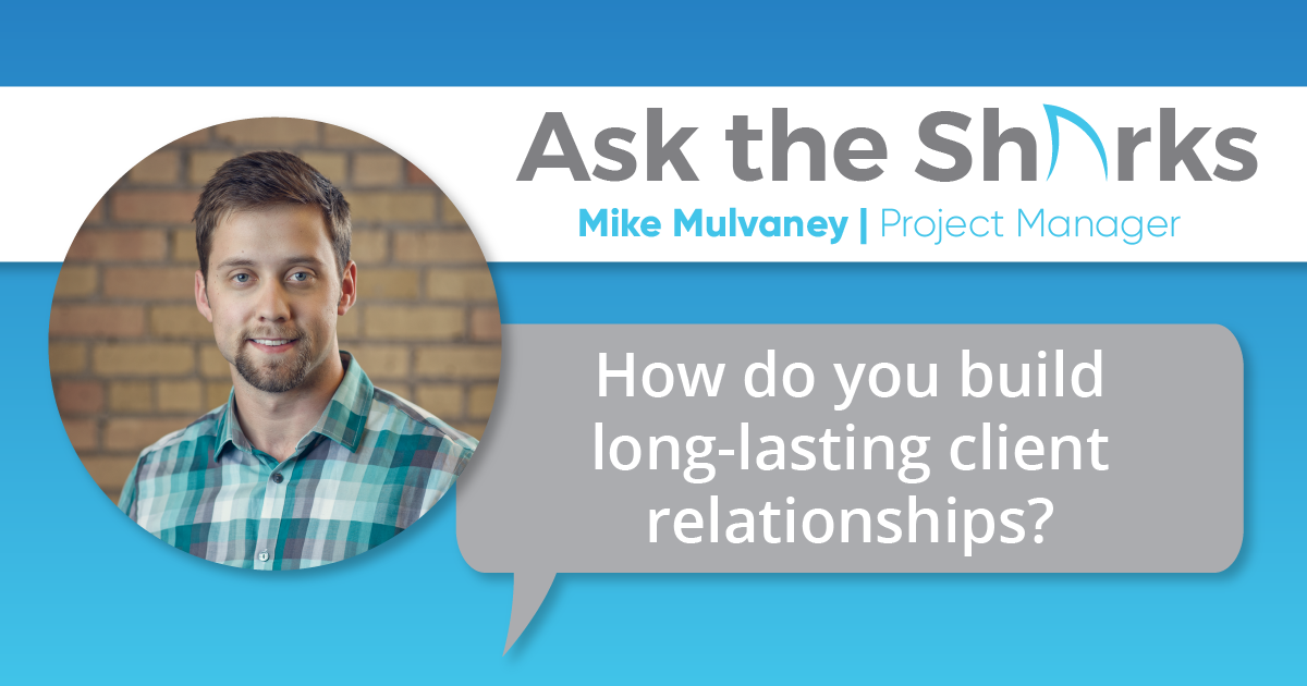 """A graphic with the text caption, """"How do you build long-lasting client relationships"""" with the title """"Ask the Sharks."""""""