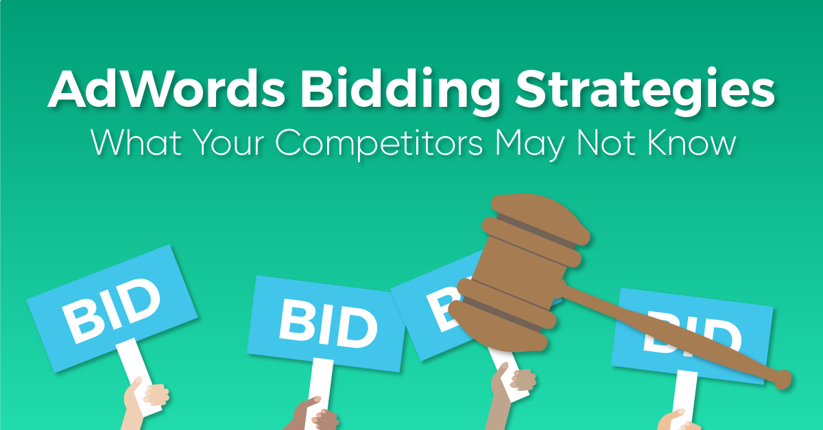 """A graphic with an brown gavel with the words """"bid"""" behind them; the text caption reads, """"AdWords Bidding Strategies: What Your Competitors May Not Know."""""""