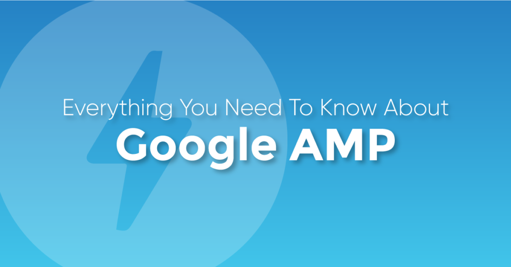 """A blue background graphic with the text caption, """"Google AMP: Everything you need to know about."""""""