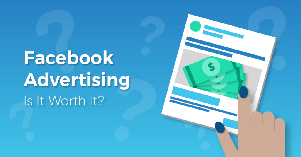 """A blue background with a facebook ad graphic titled, """"Is Facebook Advertising Worth It?"""""""