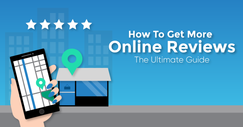 The Ultimate Guide to Online Reviews