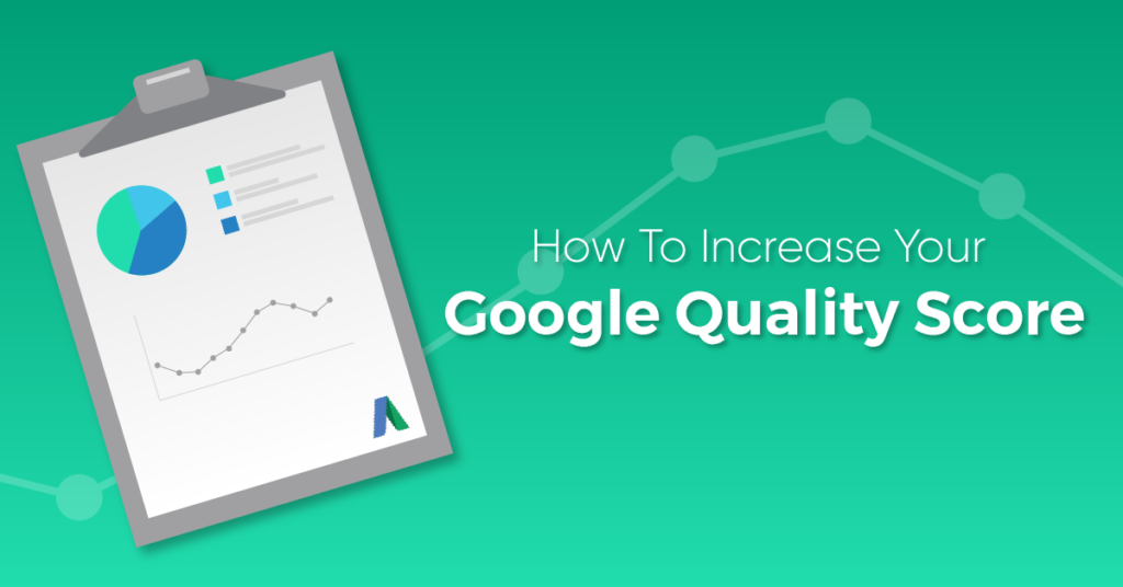"""A green graphic with google adwords quality score image titled, """"How to increase google quality score."""""""