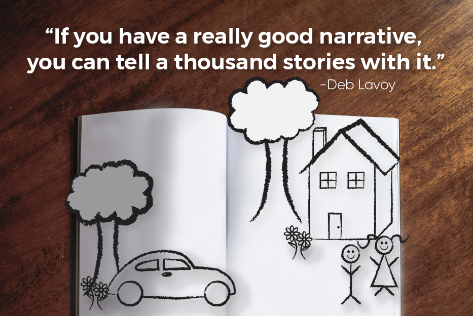 """A graphic of a storybook with the Deb Lavoy quote, """"If you have a really good narrative, you can tell a thousand stories with it."""""""