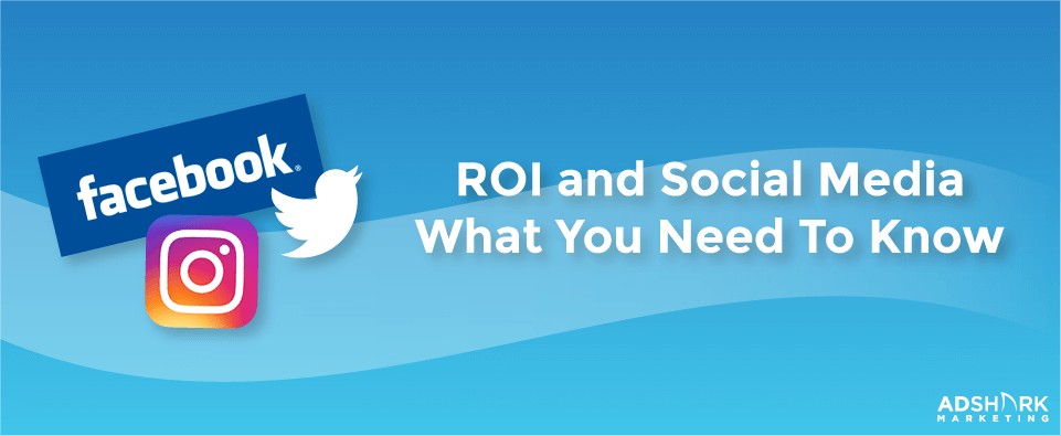 ROI and Social Media - What You Need to Know (2)
