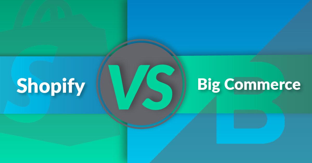 Shopify VS Bigcommerce: E-commerce Software Comparison
