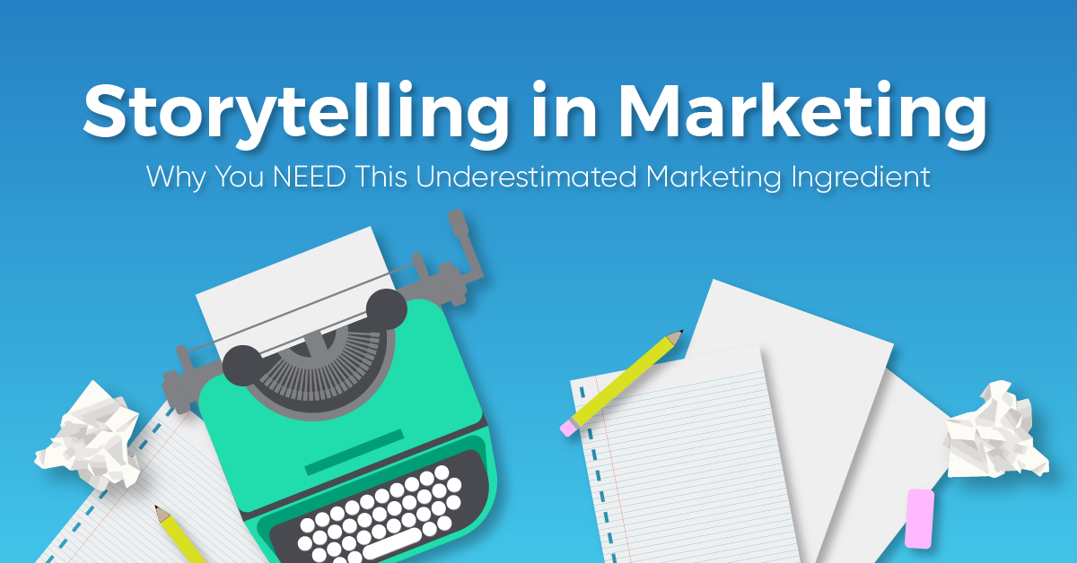 """A graphic image of a typewriter and sheets of paper on the text caption, """"Storytelling in Marketing - Why You NEED This Underestimated Marketing Ingredient."""""""