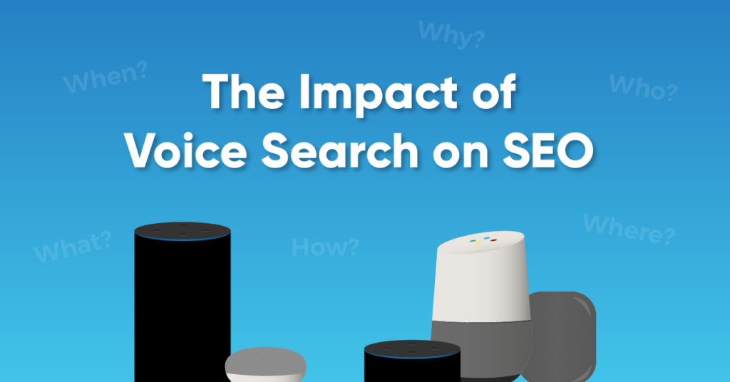 """A blue graphic with different voice search products with the text caption, """"The Impact of Voice Search on SEO."""""""