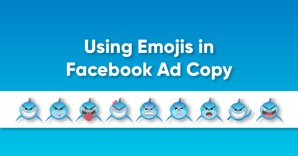 How To Use Emojis In Facebook Ads The Ultimate Guide Adshark
