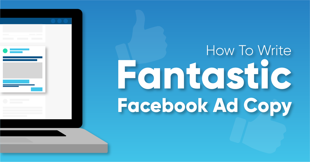 how to write fantastic facebook ad copy